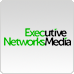 Executive Networks Media