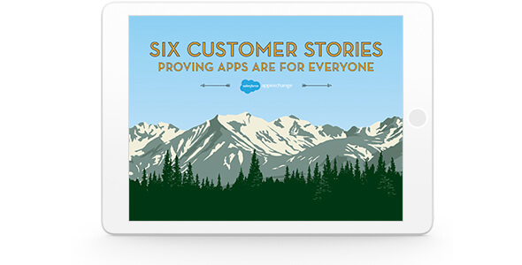 Six Customer Stories Proving Apps are for Everyone
