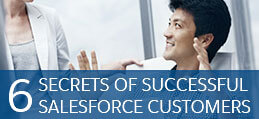 6 Secrets of Successful Salesforce customers
