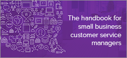 The Handbook for Small Business Customer Service Managers