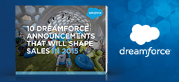6 Dreamforce Announcements That Will Shape Sales in 2015
