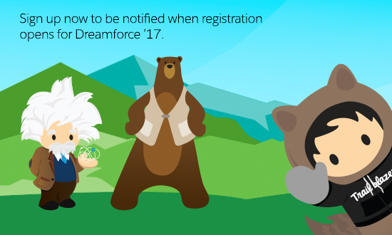 Sign up now to be notified when registration opens for Dreamforce '17