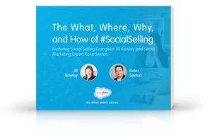 The What, Where, Why, and How of #Social Selling