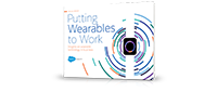See how companies are using wearables to transform their business today