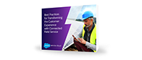 Best Practices for Transforming the Customer Experience with Field Service