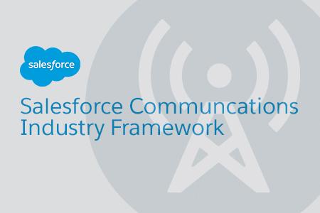 Salesforce Communications Industry Framework