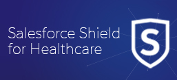 Salesforce Shield for Healthcare