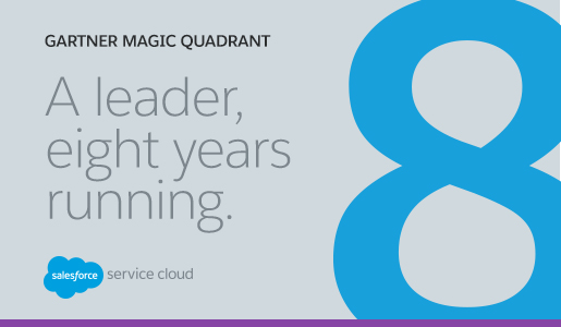 Gartner Magic Quadrant - Salesforce Service Cloud is a leader, eight years running.