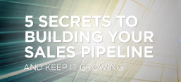 5 Secrets to Building Your Sales Pipeline
