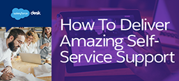 How to Deliver Amazing Self-Service Support
