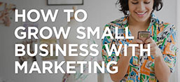 How to Grow Your Small Business with Marketing