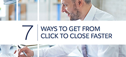 7 Ways to Get From Click to Close Faster