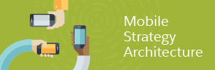 Mobile Strategy Architecture