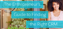Entrepreneur's Guide to Finding the Right CRM