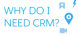 Why do I need CRM