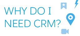Why do I need CRM