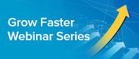 Grow Faster Webinar Series