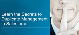 On-Demand: Learn The Secrets to Duplicate Management in Salesforce