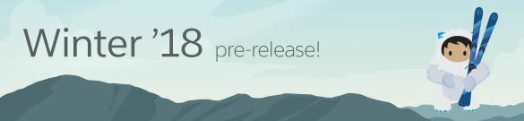 Winter '18 pre-release