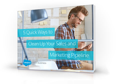 5 Quick Ways to Clean Up Your Sales and Marketing Pipeline