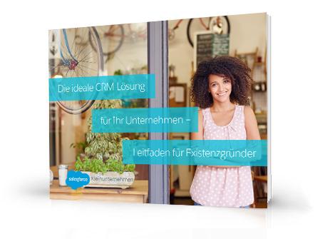 Die ideale CRM-Lösung für Ihr Unternehmen – Leitfaden für Existenzgründer
