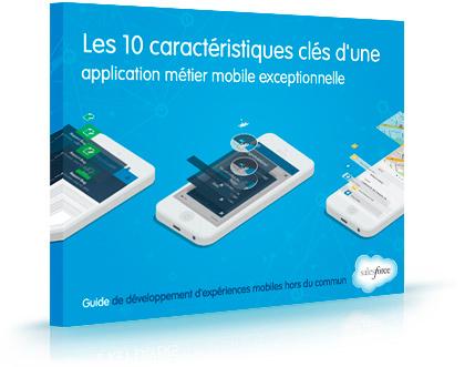 Les 10caractéristiques essentielles d'une excellente application mobile d'entreprise