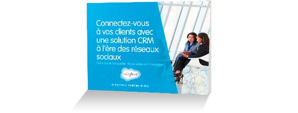 e-book Connectez-vous à vos clients avec une solution CRM à l'ère des réseaux sociaux