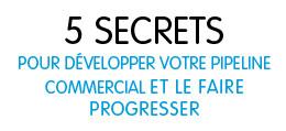 5secrets pour développer votre pipeline commercial