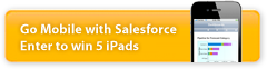 Go Mobile with Salesforce. Win 5 iPads