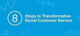 8 Steps to Transformative Social Customer Service