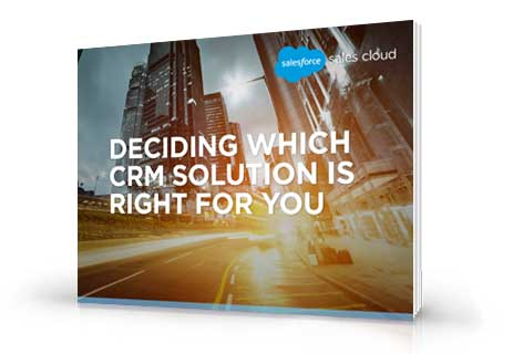 How to Decide Which CRM Solution is Right For You