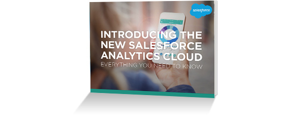 Introducing the New Salesforce Analytics Cloud