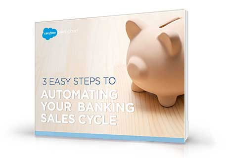 3 Easy Steps to Automating Your Banking Sales Cycle