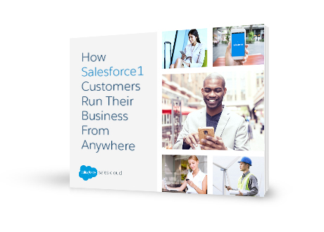 How Salesforce1 Customers Run Their Business From Anywhere