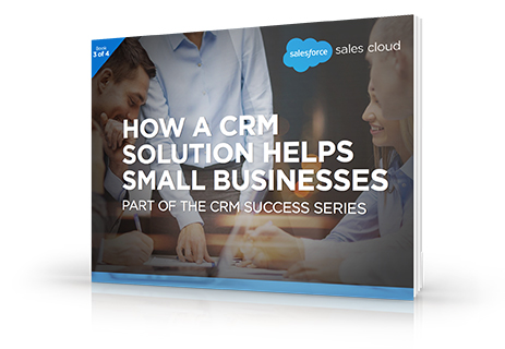 How a CRM Solution Helps Small Businesses e-book