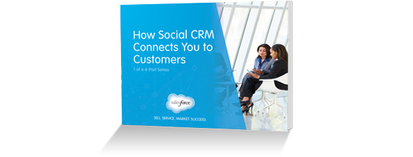 How Social CRM Connects You to Customers e-book