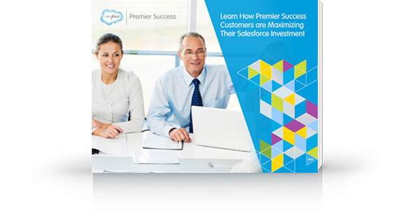Learn How Premier Success Customers are Maximizing Their Salesforce Investment e-book