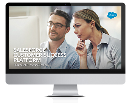 Salesforce Financial Services Cloud — 3 Core Advantages