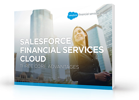 Salesforce Financial Services - 3 Core Advantages