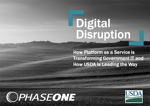 Digital Disruption: How Platform as a service is transforming government IT and how USDA is leading the way