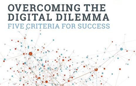 2017 Overcoming the digital dilemma: Five criteria for success