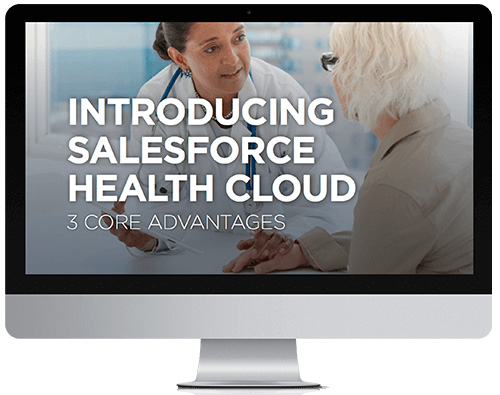 Salesforce Health Cloud - 3 Core Advantages