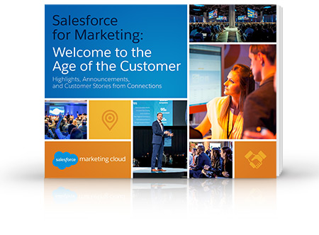 Salesforce for Marketers: Welcome to the Age of the Customer