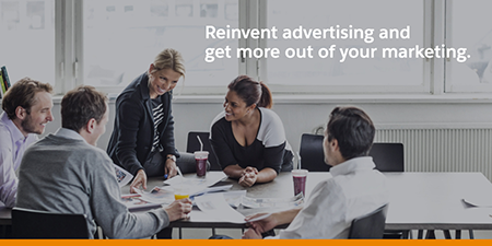 Reinvent Advertising and Get More Out of Your Marketing