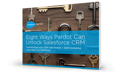 Eight Ways Pardot Can Unlock Salesforce CRM
