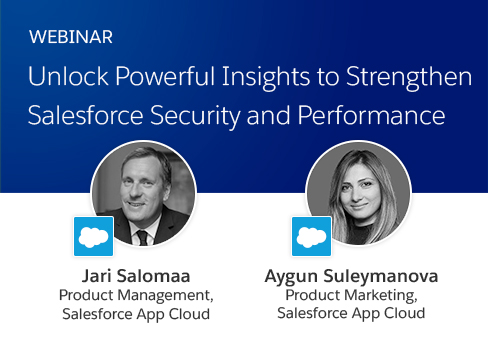 Webinar: Unlock Powerful Insights to Strengthen Salesforce Security and Performance