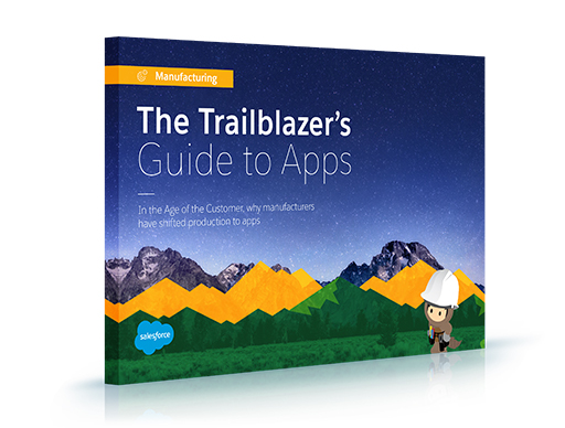 the trailblazer s guide to apps for manufacturing salesforce com rh salesforce com