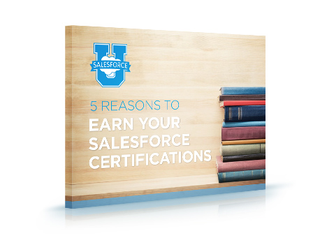 5 Reasons to Earn Your Salesforce Certification