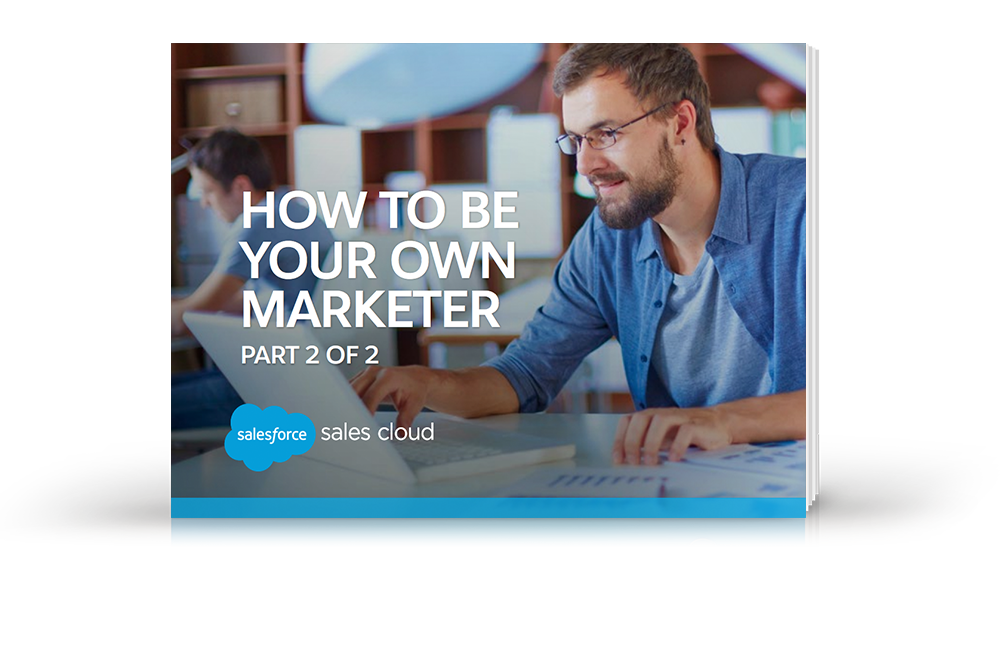 How to Be Your Own Marketer, Part 2