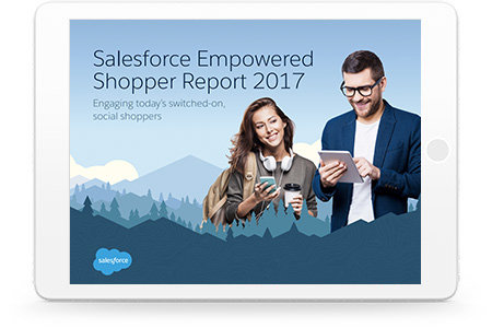 Salesforce Empowered Shopper Report 2017